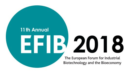 EFIB 2018 – The European Forum on Industrial Biotechnology and the Bioeconomy