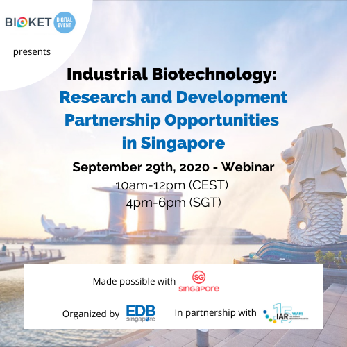 BIOKET digital ------------------------------------------------------Webinar Industrial Biotechnology –---------------------------- Research and Development Partnership Opportunities in Singapore