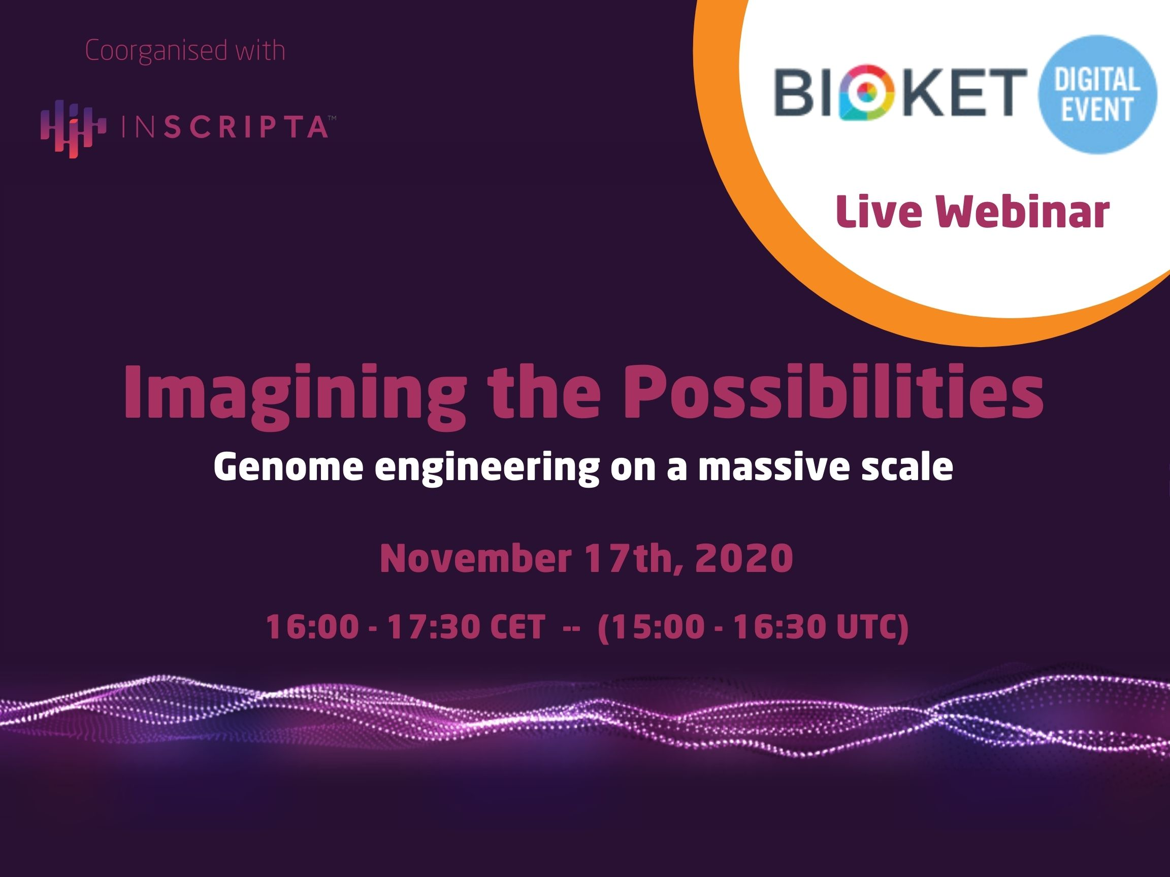 BIOKET digital x Inscripta webinar -------------------------- Imagining the Possibilities: Genome engineering on a massive scale