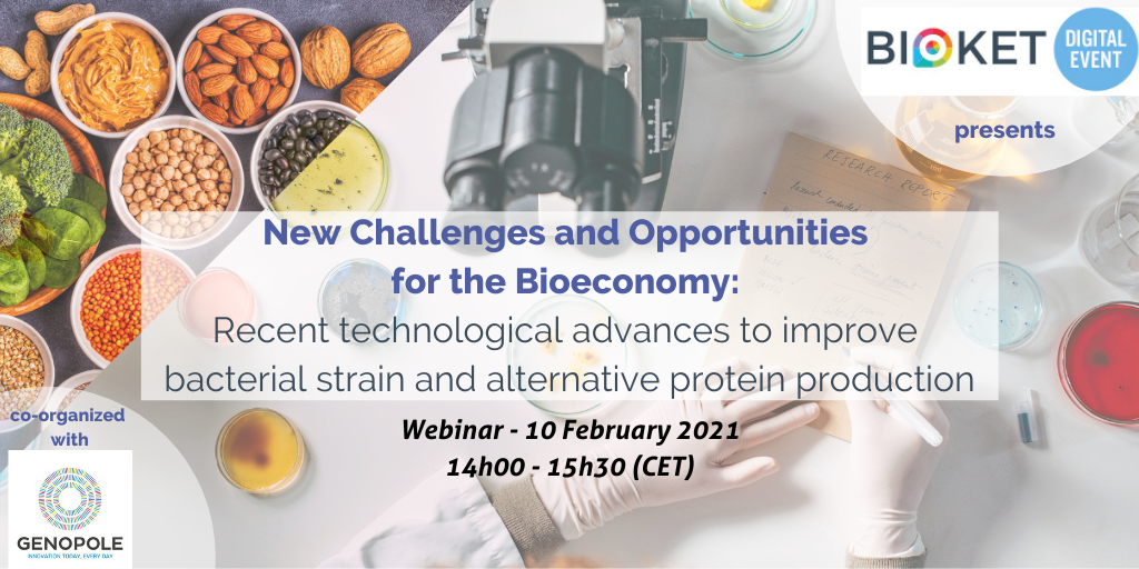 BIOKET Digital x Genopole ------------------------------------------ New challenges and opportunities for the Bioeconomy:  Recent technological advances to improve bacterial strain and alternative protein production